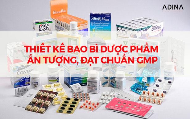 Thiết kế Bao bì Dược phẩm ấn tượng, đạt chuẩn GMP