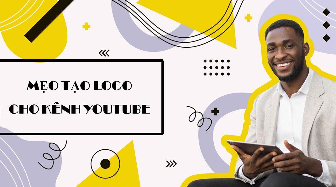 Mẹo tạo logo youtube của bạn đẹp mắt nhất