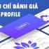 Tiêu chí đánh giá profile